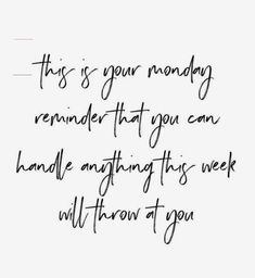 Motivational Monday - #mondaymotivation - I don't know about you but I need a Monday reminder that I can handle anything that comes my way. First thing in the morning I browse motivational quotes on Pinterest. It's the motivati…...