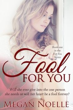 Fool For You by Megan Noelle, http://www.amazon.com/dp/B00D12DNT4/ref=cm_sw_r_pi_dp_f42itb1PV11YT