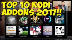 TOP 10 BEST KODI ADDONS 2017!!!