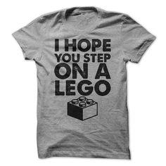 e7cb4bc50 I Hope You Step On A Lego. awesomethreadz. lego t shirt ...