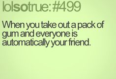 #499 Lolsotrue Quotes, Pack Of Gum, Story Of My Life, Funny Quotes, Lolsotrue