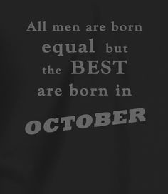 Wonderful Best Men Are Born In October