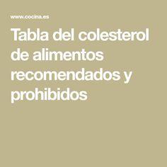 Tabla del colesterol de alimentos recomendados y prohibidos