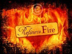 refiner's fire - Google Search