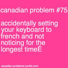 Canadian Problem Keyboard Setting : Canadian Multilingual Standard is so frustrating. Canadian Memes, Canadian Things, I Am Canadian, Canadian Girls, Canadian Humour, Canadian French, Canada Funny, Canada Eh, Canada Jokes