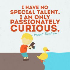 I have no special talents i am only passionately curious.  Illustrated quote. www.aaronkara.com