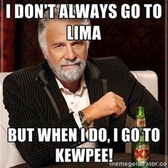 I don't always go to Lima But when I do, I go to Kewpee!