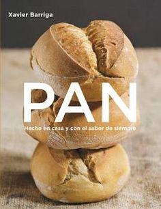 Pan hecho en casa y con el sabor de siempre. Xavier Barriga