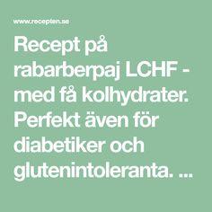 Recept på rabarberpaj LCHF - med få kolhydrater. Perfekt även för diabetiker och glutenintoleranta. Gott och enkelt!