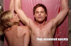 Dexter and Hannah :):) haha best sex scene ever