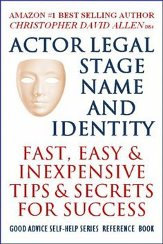 ACTOR TIPS & SECRETS FOR SUCCESS - ACTOR IDENTITY AND LEGAL STAGE NAME - FAST, EASY & INEXPENSIVE - GOOD ADVICE SELF-HELP SERIES REFERENCE BOOK by CHRISTOPHER DAVID ALLEN. $3.98. Publisher: GOOD ADVICE SELF-HELP BOOK PUBLICATIONS (June 1, 2012). 92 pages. Author: CHRISTOPHER DAVID ALLEN