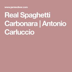Real Spaghetti Carbonara   Antonio Carluccio