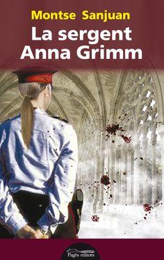 La Sergent Anna Grimm / Montse Sanjuan. Abril 2015
