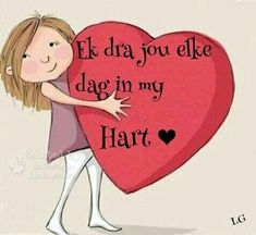 Ek dra jou elke dag in my hart Sign Quotes, Cute Quotes, Bible Quotes, Bible Verses, Birthday Wishes For Daughter, Happy Birthday, Love Is Cartoon, Afternoon Quotes, My Children Quotes