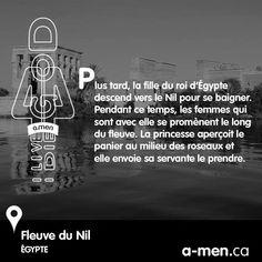 Plus tard, la fille du roi d'Égypte descend vers le Nil pour se baigner. Pendant ce temps, les femmes qui sont avec elle se promènent le long du fleuve. La princesse aperçoit le panier au milieu des roseaux et elle envoie sa servante le prendre. #TAGAMEN http://www.fb.com/a.men.ca Fleuve du Nil, Égypte