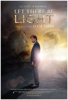 Must see for everyone!!!! Let There Be Light is an emotional story of the world's greatest atheist who finds his purpose after a near death experience. Directed by Kevin Sorbo.