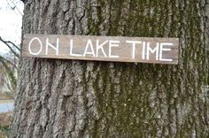 ON LAKE TIME Reclaimed Wood Sign / Hand lettered / Lake House Sign / Lake Decor / Rustic Sign / Gift Idea / Reclaimed Wood / Rustic Wall Art by 7thStreetHaven on Etsy