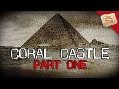 Edward Leedskalnin's Coral Castle - YouTube