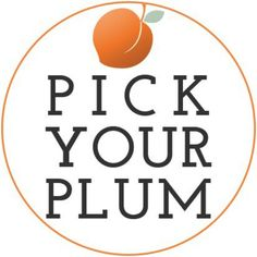 Pick Your Plum