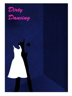 Dirty Dancing (1987) ~ Minimal Movie Poster by David Peacock