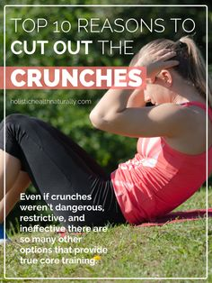 Ten Reasons To Cut Out The Crunches From Your Core Training | holistichealthnaturally.com