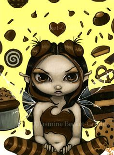 Chocolate fairy. You'd think she'd have a happier look about her being a chocolate fairy and all....