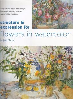 Structure & Expression for Flowers in Watercolour by Jean Mardin - HC - S/Hand