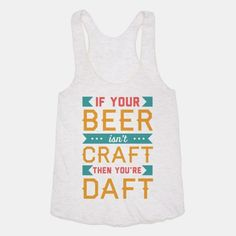 If Your Beer Isn't Craft Then You're Daft  #craft #beer #daft #craftbeer #homebrew