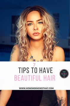 Hair is one of the trademark images of any woman. Careful, healthy and beautiful hair is also something that all women ambition. To help you, we share 7 tips for having beautiful hair.