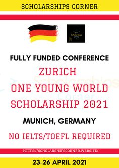Zurich One Young World Scholarship 2021 | Chance to attend a fully funded conference in Germany  No IELTS/TOEFL Required  Dates: 23-26 April 2021  Location: Munich  For more info   Deadline:17 July 2020  #OYWSummit #OneYoungWorld #ScholarshipsCorner Ielts, Zurich, Dates, Conference, Germany, World, The World, Deutsch, Earth