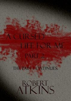 A Cursed Life For Me Part 2. (Thicker than water.) by Robert Atkins, http://www.amazon.com/dp/B00DI8MCD4/ref=cm_sw_r_pi_dp_NPkYrb19KZHDA