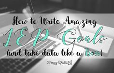 How to write IEP goals and easily collect data on those goals