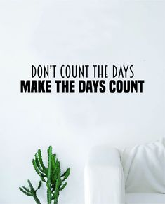 Make The Days Count Wall Decal Sticker Vinyl Art Bedroom Living Room Decor Decoration Teen Quote Inspirational Motivational Fitness Gym Work Out Weights Lift Gains - teal