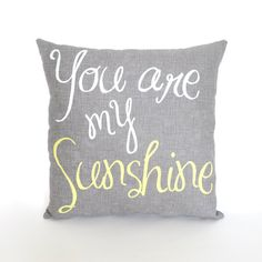 You Are My Sunshine Pillow FREE SHIPPING by KatieScarlettCo, $24.50