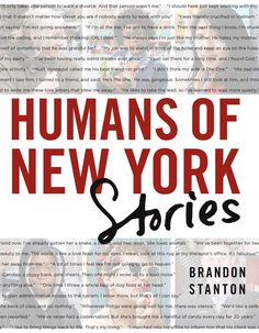 Humans of New York: Stories presents a whole new group of people in stunning photographs, ... and, most importantly, longer stories that delve deeper and surprise with greater candor.