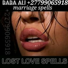 Lost Lover Spells Lost love spells to get him or her back. Love spells to heal a broken relationship or marriage. Love spells to make him or her fall in love with you. Lost Love Spells, Powerful Love Spells, Big Lips, Your Lips, Love Spell Caster, Psychic Mediums, Beautiful Lips, Kevyn Aucoin, Lip Service