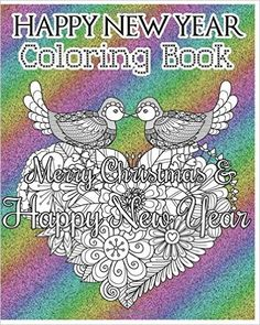 Happy New Year Coloring Book: Merry Christmas and Happy New Year (A Motivational and Inspirational Coloring Book for Adults) (Good Vibes) (+100 Pages) - https://tryadultcoloringbooks.com/happy-new-year-coloring-book-merry-christmas-and-happy-new-year-a-motivational-and-inspirational-coloring-book-for-adults-good-vibes-100-pages/ - #AdultColoringBooks, #Religious