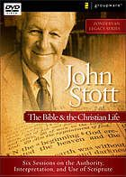 John Stott on the Bible & the Christian life : six sessions on the authority, interpretation, and use of scripture.