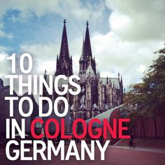 Cologne, Germany is More Cool Than You Think - What do do & see