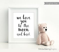 We love you to the moon and back Nursery prints by StrawberrySigns