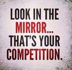~~> Mira al #espejo... Esa es tu #competencia