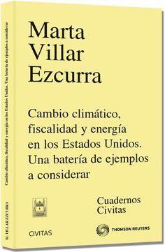 Cambio climático, fiscalidad y energía en los Estados Unidos : una batería de ejemplos a considerar / Marta Villar Ezcurra