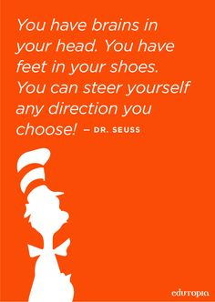 Wise words from Dr. Seuss.