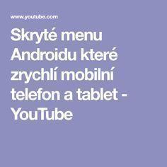 Skryté menu Androidu které zrychlí mobilní telefon a tablet Android Watch, Menu, Internet, Apple, Writing, Phone, Youtube, Notebook, Samsung