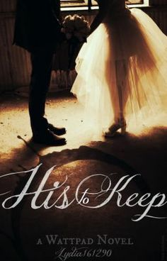 His To Keep - Lydia161290 ( VERY GOOD BOOK PLEASE READ )