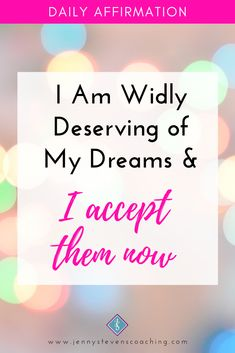- I am wildly deserving of my dreams & I accept them NOW! Positive Affirmations For Success, Daily Affirmations, My Dream, Positivity, Dreams