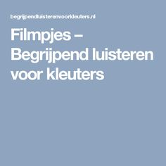 Filmpjes – Begrijpend luisteren voor kleuters Close Reading, Spelling, Letters, Education, Learning, Kids, Stage, Drama, Young Children
