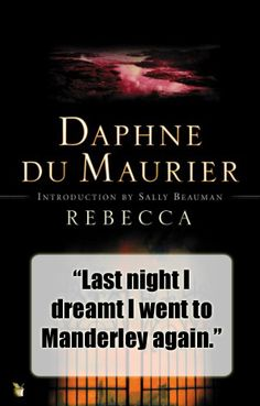 Famous quote from Rebecca by Daphne Du Maurier. Read a review at http://readinginthegarden.blogspot.com/2013/01/rebecca-by-daphne-du-maurier.html