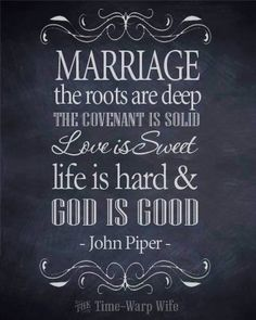 Marriage - The roots are deep, the covenant is solid. Love is sweet. Life is hard and God is good. --- #Marriage #Covenant #Asformeandmyhouse