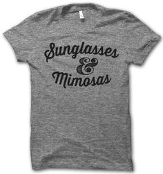 Sunglasses And Mimosas – Thug Life Shirts - this is my next T-shirt! Thug Life Shirts, Funny Shirts, Sassy Shirts, Tee Shirts, Hipster Shirts, Sweater Weather, Look At You, Just For You, American Apparel